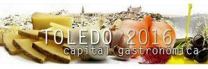 Toledo. Capital Gastronómica
