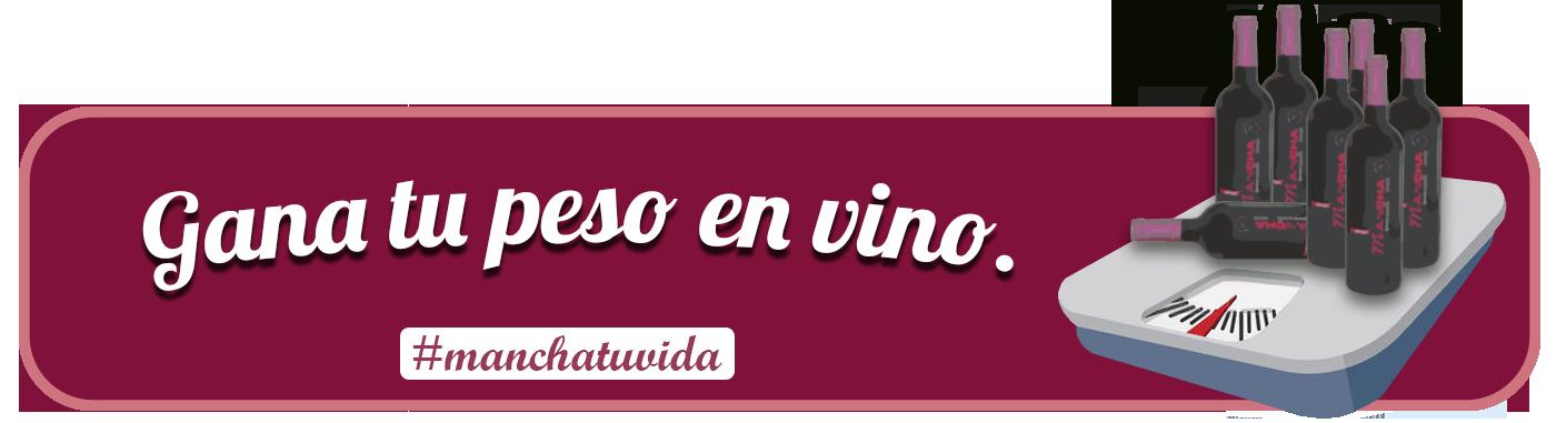 Mancha tu vida y gana tu peso en vino de La Mancha