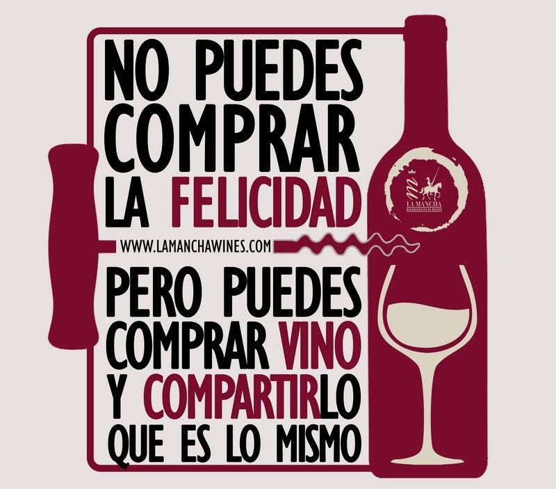no puedes comprar la felicidad pero puedes comprar un vino y compartirlo que es lo mismo